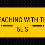 Teaching with the 5E's